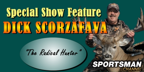 Special Show Feature: Dick Scorzafava - The Radical Hunter